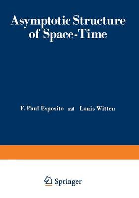 Asymptotic Structure of Space-Time (Paperback)