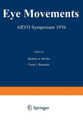 Eye Movements: ARVO Symposium 1976 (Paperback)