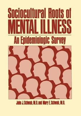 Sociocultural Roots of Mental Illness: An Epidemiologic Survey - Topics in General Psychiatry (Paperback)