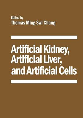 Artificial Kidney, Artificial Liver, and Artificial Cells (Paperback)
