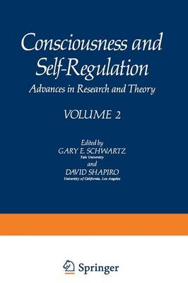 Consciousness and Self-Regulation: Advances in Research and Theory VOLUME 2 (Paperback)
