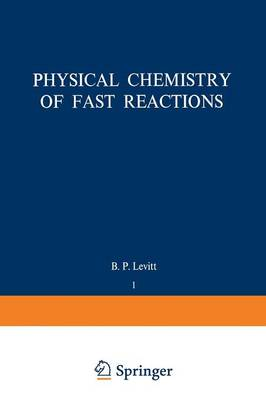 Physical Chemistry of Fast Reactions: Volume 1: Gas Phase Reactions of Small Molecules - Physical Chemistry of Fast Reactions 1 (Paperback)