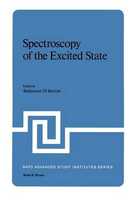 Spectroscopy of the Excited State - NATO Science Series B 12 (Paperback)