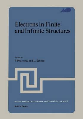 Electrons in Finite and Infinite Structures - NATO Science Series B 24 (Paperback)
