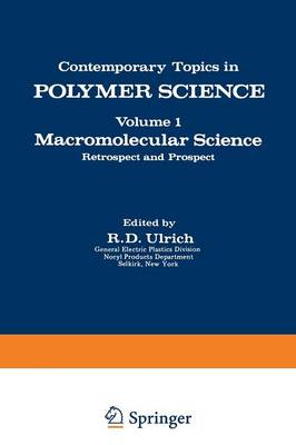 Macromolecular Science: Retrospect and Prospect - Contemporary Topics in Polymer Science 1 (Paperback)