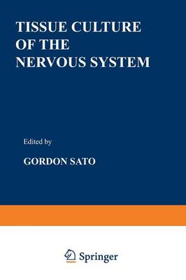 Tissue Culture of the Nervous System - Current Topics in Neurobiology (Paperback)