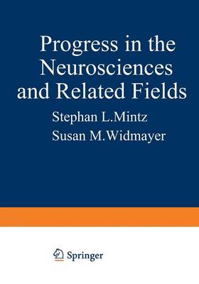 Progress in the Neurosciences and Related Fields: Orbis Scientiae - Studies in the Natural Sciences 6 (Paperback)