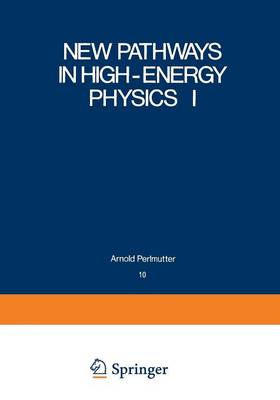 New Pathways in High-Energy Physics I: Magnetic Charge and Other Fundamental Approaches - Studies in the Natural Sciences 10 (Paperback)