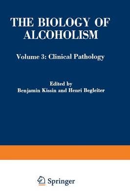 The Biology of Alcoholism: Volume 3: Clinical Pathology (Paperback)