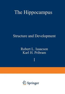 The Hippocampus: Volume 1: Structure and Development (Paperback)