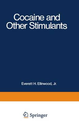 Cocaine and Other Stimulants - Advances in Behavioral Biology 21 (Paperback)