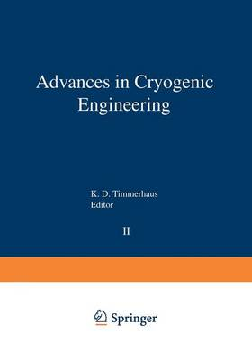 Advances in Cryogenic Engineering: Proceedings of the 1956 Cryogenic Engineering Conference National Bureau of Standards Boulder, Colorado September 5-7 1956 - Advances in Cryogenic Engineering 2 (Paperback)