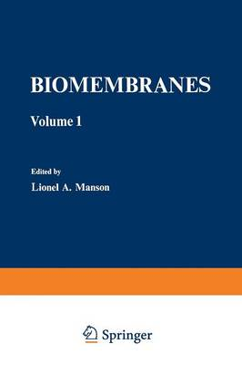 Biomembranes: Volume 1 - Biomembranes 1 (Paperback)