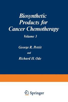Biosynthetic Products for Cancer Chemotherapy: Volume 3 (Paperback)