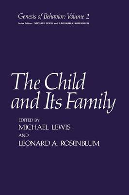 The Child and Its Family - Genesis of Behavior 2 (Paperback)
