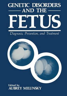 Genetic Disorders and the Fetus: Diagnosis, Prevention, and Treatment (Paperback)