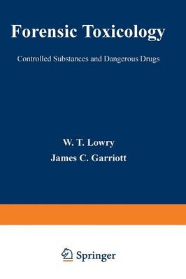 Forensic Toxicology: Controlled Substances and Dangerous Drugs (Paperback)