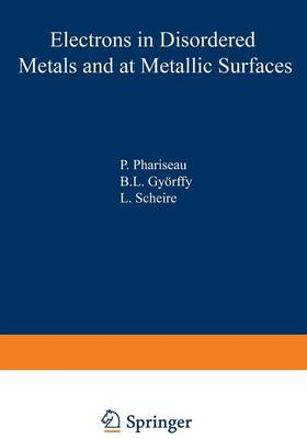 Electrons in Disordered Metals and at Metallic Surfaces - NATO Science Series B 42 (Paperback)