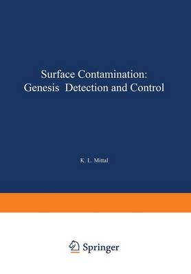 Surface Contamination: Genesis, Detection, and Control (Paperback)