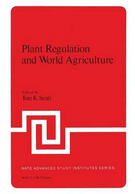Plant Regulation and World Agriculture - NATO Science Series A 22 (Paperback)