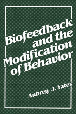 Biofeedback and the Modification of Behavior (Paperback)
