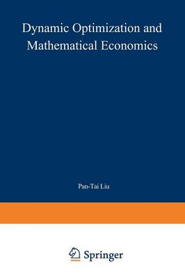 Dynamic Optimization and Mathematical Economics - Mathematical Concepts and Methods in Science and Engineering (Paperback)
