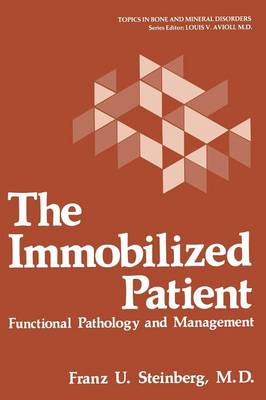 The Immobilized Patient: Functional Pathology and Management - Topics in bone and mineral disorders (Paperback)