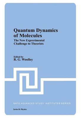 Quantum Dynamics of Molecules: The New Experimental Challenge to Theorists - Nato ASI Subseries B: 57 (Paperback)