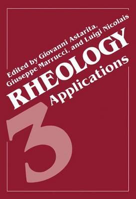 Rheology: Volume 3: Applications (Paperback)