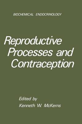 Reproductive Processes and Contraception - Biochemical Endocrinology (Paperback)