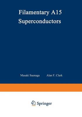 Filamentary A15 Superconductors - Cryogenic Materials Series (Paperback)