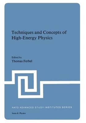 Techniques and Concepts of High-Energy Physics - NATO Science Series B 66 (Paperback)