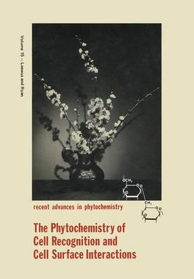 The Phytochemistry of Cell Recognition and Cell Surface Interactions - Recent Advances in Phytochemistry 15 (Paperback)