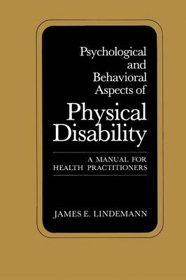 Psychological and Behavioral Aspects of Physical Disability: A Manual for Health Practitioners (Paperback)