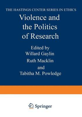 Violence and the Politics of Research - The Hastings Center Series in Ethics (Paperback)