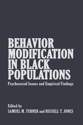 Behavior Modification in Black Populations: Psychosocial Issues and Empirical Findings (Paperback)