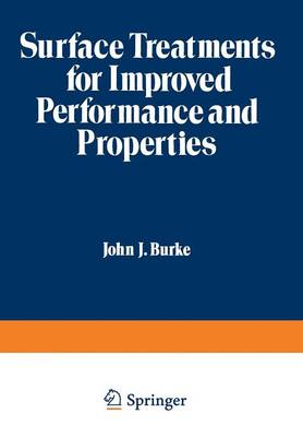 Surface Treatments for Improved Performance and Properties - Sagamore Army Materials Research Conference Proceedings 26 (Paperback)