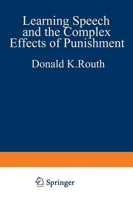 Learning, Speech, and the Complex Effects of Punishment: Essays Honoring George J. Wischner (Paperback)