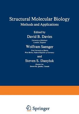 Structural Molecular Biology: Methods and Applications - NATO Science Series A 45 (Paperback)