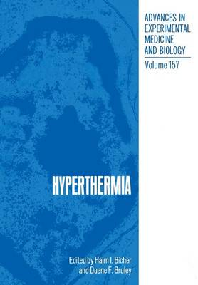 Hyperthermia - Advances in Experimental Medicine and Biology 157 (Paperback)