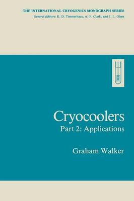 Cryocoolers: Part 2: Applications - International Cryogenics Monograph Series (Paperback)