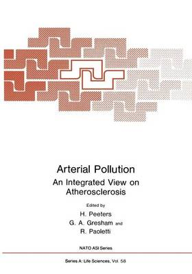 Arterial Pollution: An Integrated View on Atherosclerosis - NATO Science Series A 58 (Paperback)