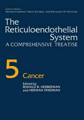 The Reticuloendothelial System: A Comprehensive Treatise Volume 5 Cancer (Paperback)