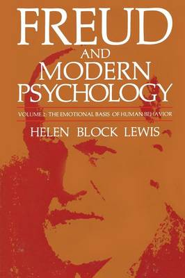 Freud and Modern Psychology: The Emotional Basis of Human Behavior - Emotions, Personality, and Psychotherapy (Paperback)