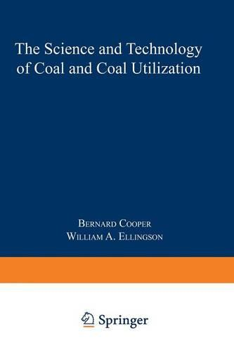 The Science and Technology of Coal and Coal Utilization (Paperback)