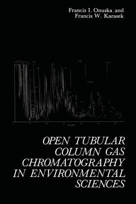 Open Tubular Column Gas Chromatography in Environmental Sciences (Paperback)