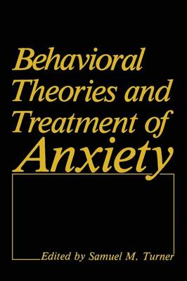 Behavioral Theories and Treatment of Anxiety (Paperback)
