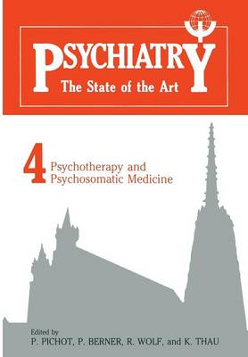 Psychiatry the State of the Art: Volume 4: Psychiatry and Psychosomatic Medicine (Paperback)