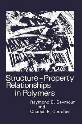 Structure-Property Relationships in Polymers (Paperback)
