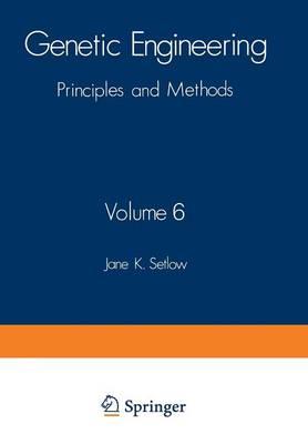 Genetic Engineering: Principles and Methods - Genetic Engineering: Principles and Methods 6 (Paperback)